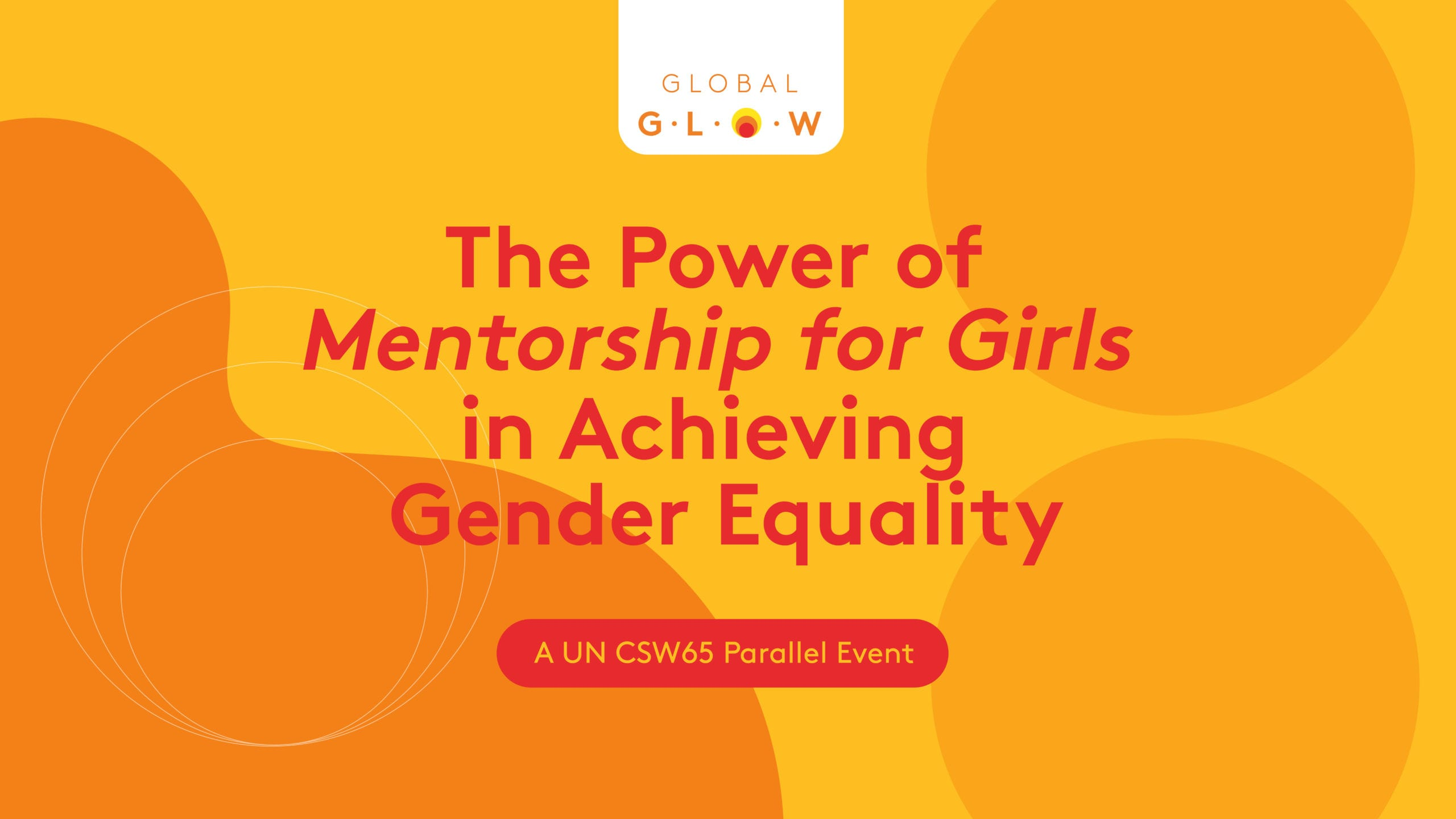 Global G.L.O.W. Celebrates the Power of Mentorship at NGO CSW65 Parallel Event